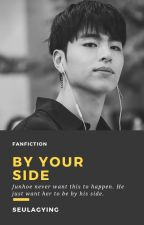 by your side ; junhoe [✔] by seulgaying