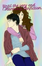 Until The Very End (Harmione fanfiction ) by xenia_iliopoulou2