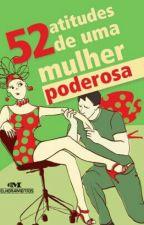 52 Atitudes De Uma Mulher Poderosa [Amostra] by SuaGarotaBabe