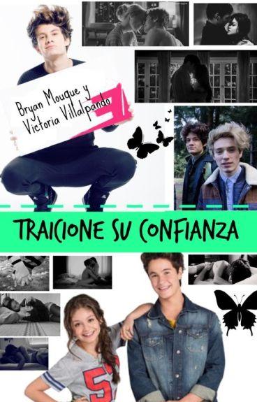 Traicione Su Confianza - Bryan Mouque y Victoria Villalpando