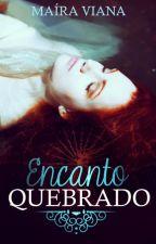Encanto Quebrado by mairaviana123