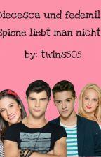 Diecesca und Fedemila-Spione liebt man nicht by twins505