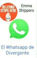 El Whatsapp de Divergente by EmmaShippers