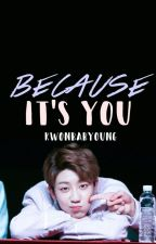 because it's you × h8shi by kwonbabyoung