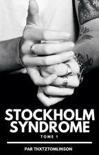 Stockholm Syndrome [Tome 1] by thxtztomlinson
