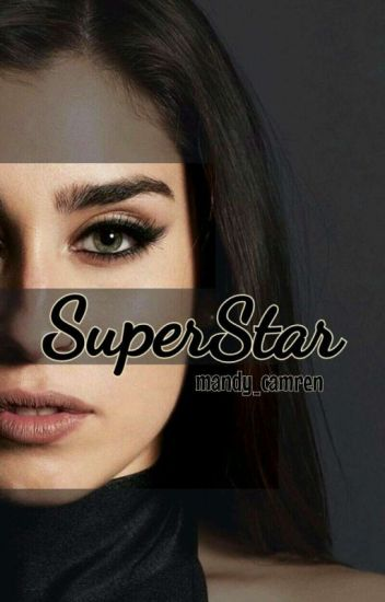SuperStar ⇨ Camren (G!P)