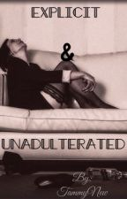 Explicit & Unadulterated by TammyNew