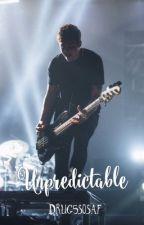 Unpredictable// c.t.h. by DRUG5SOSAF