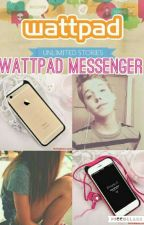 Wattpad Messenger (#Wattys2016) by MissPayet2707