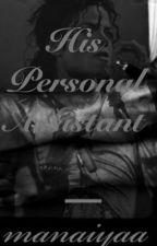 His Personal Assistant {Michael Jackson Fanfiction} by manai_jene