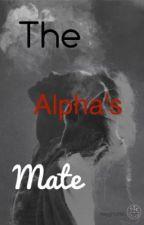 The Alpha's Mate by reygnarlxo