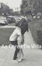 As Cores Da Vida  by LiriellLima