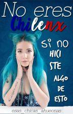 No eres Chilenx si no hiciste algo de esto. by Esas_Chicas_Ahueonas