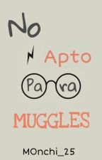No Apto Para Muggles by xTheNewBlackx
