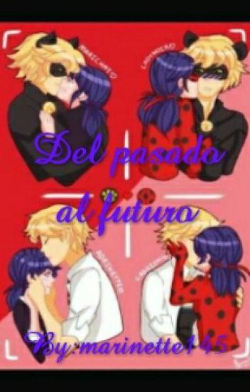 ♥Del Pasado Al Futuro -marichat- Adrianette- ♥