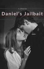 Daniel's Jailbait ✔︎ by Ambersm