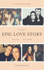 The Most Epic Love Story  by ChrisEvansGirl