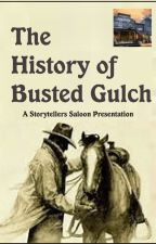 The History of Busted Gulch by lyttlejoe