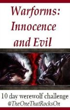 Warforms 1 : Innocence and Evil by TheOneThatRocksOn