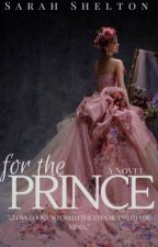 For The Prince // Ongoing by SarahS556