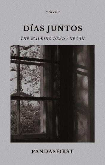 Días Juntos «The Walking Dead/Negan»