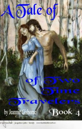 A Tale of Two Time Travelers~Chapter One~Once Upon A Time.... by JeannieGisborne