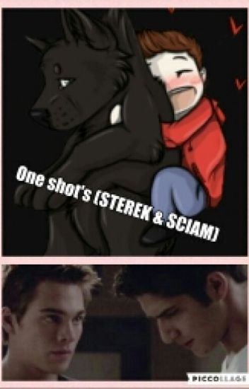 Sterek & Sciam One Shot's
