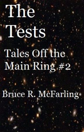 The Tests (Tales Off the Main Ring #2) by BruceMcF