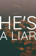 he's a liar × dylan o'brien ✔ by beeenerd