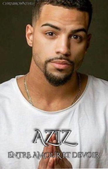 Aziz , entre Amour et Devoir.