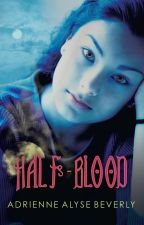 Half-Blood (Available on Amazon) by TheeLuna