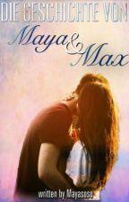 Die erste Große Liebe oder die Geschichte von Maya und Maximilian  by Mayasoso