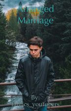 Arranged Marriage by fanfics_youtubers