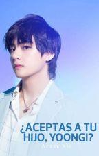 ¿Aceptas a tu Hijo, Yoongi? → |TaeGi| by AramiSG