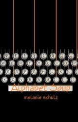 Alphabet Soup by MelanieBurnsSchulz