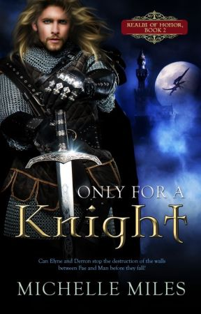 Only for a Knight by MichelleMiles143