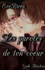Ereri-Les paroles de ton coeur by __Yuki-Heichou__