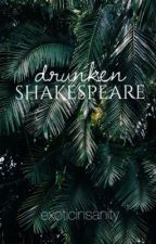 drunken shakespeare by exoticinsanity