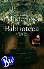 La Caja Misteriosa en la Biblioteca #BrilliantsAwards2017 #ArtsAwards2017  by cristylove1228