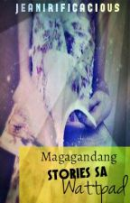 Magagandang Stories Sa Wattpad by Jeanirificacious