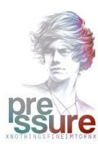Pressure (A Harry Styles fanfic) *EDITING* by xnothingsfineimtornx