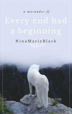 Every end had a beginning (Harry Potter Ff// Rumtreiber ff) by NinaMarieBlack