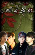 I Won't Let You Go - (JongKey) by HannahDelMundo0