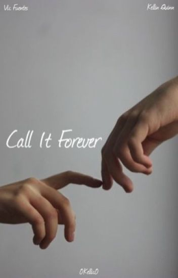 Call It Forever || Kellic || Sequel ✅