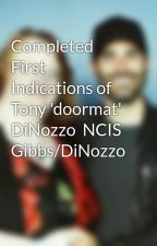 Completed First Indications of Tony 'doormat' DiNozzo  NCIS Gibbs/DiNozzo by LeaConnor
