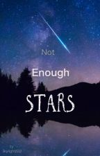 Not Enough Stars by Skylight2002
