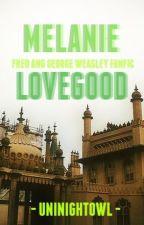 § Melanie Lovegood § A Fred and George FanFic by UniNightOwl
