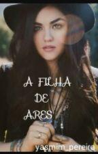 A Filha De Ares by YasmimPereira7