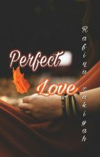 Perfect Love by rafiqa_zakiyah