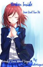 Broken Inside (Love Live! Fan Fic) Book 2 {Friends? Since When? Sequel] by JenikaArciaga9